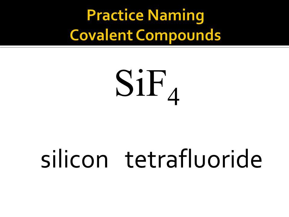 SiF 4 silicon tetrafluoride