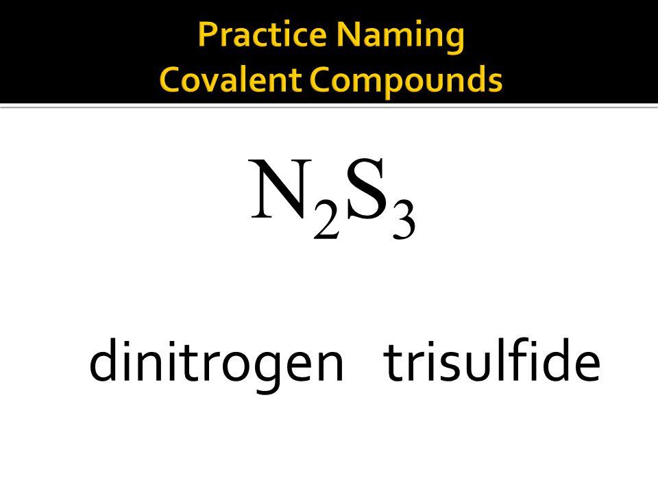 N2S3N2S3 dinitrogen trisulfide