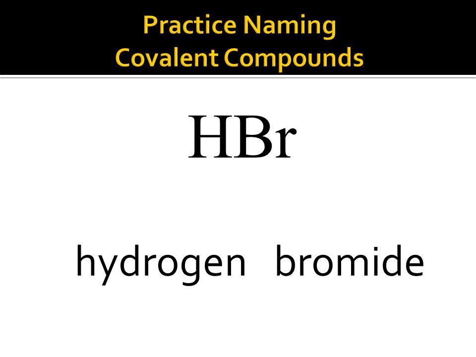 HBr hydrogen bromide