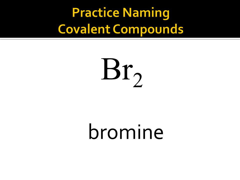 Br 2 bromine