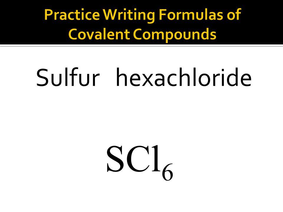 SCl 6 Sulfur hexachloride