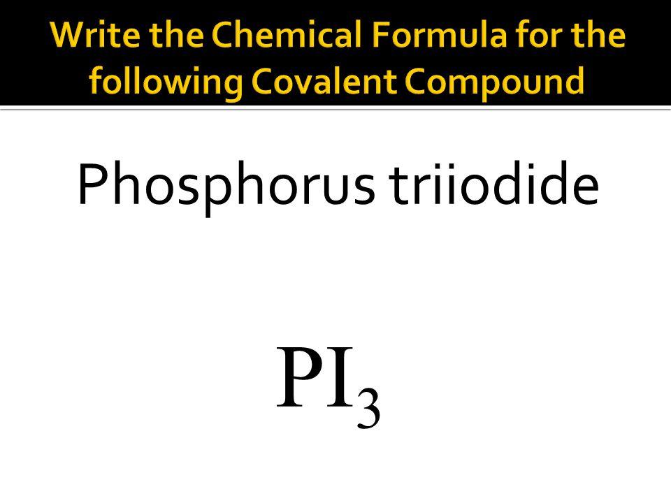 PI 3 Phosphorus triiodide