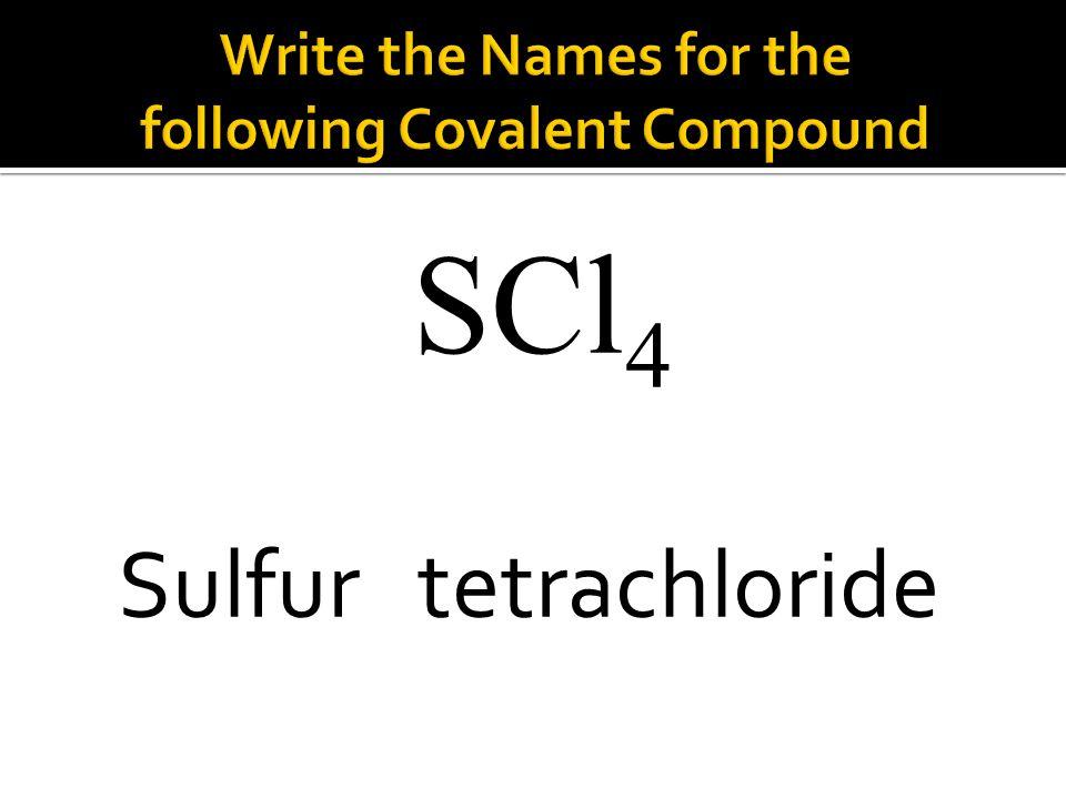 SCl 4 Sulfur tetrachloride