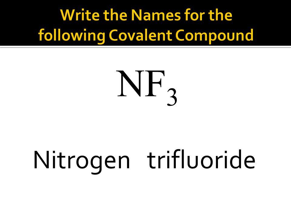 NF 3 Nitrogen trifluoride