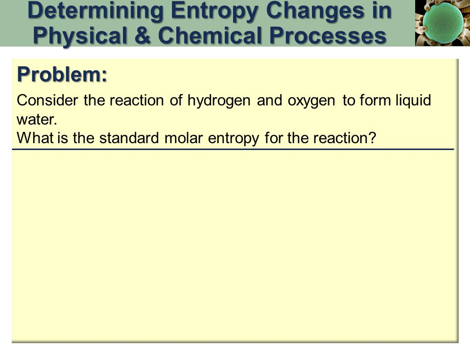 Problem: Consider the reaction of hydrogen and oxygen to form liquid water.