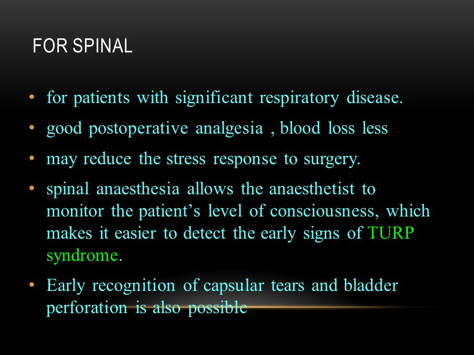 FOR SPINAL for patients with significant respiratory disease.