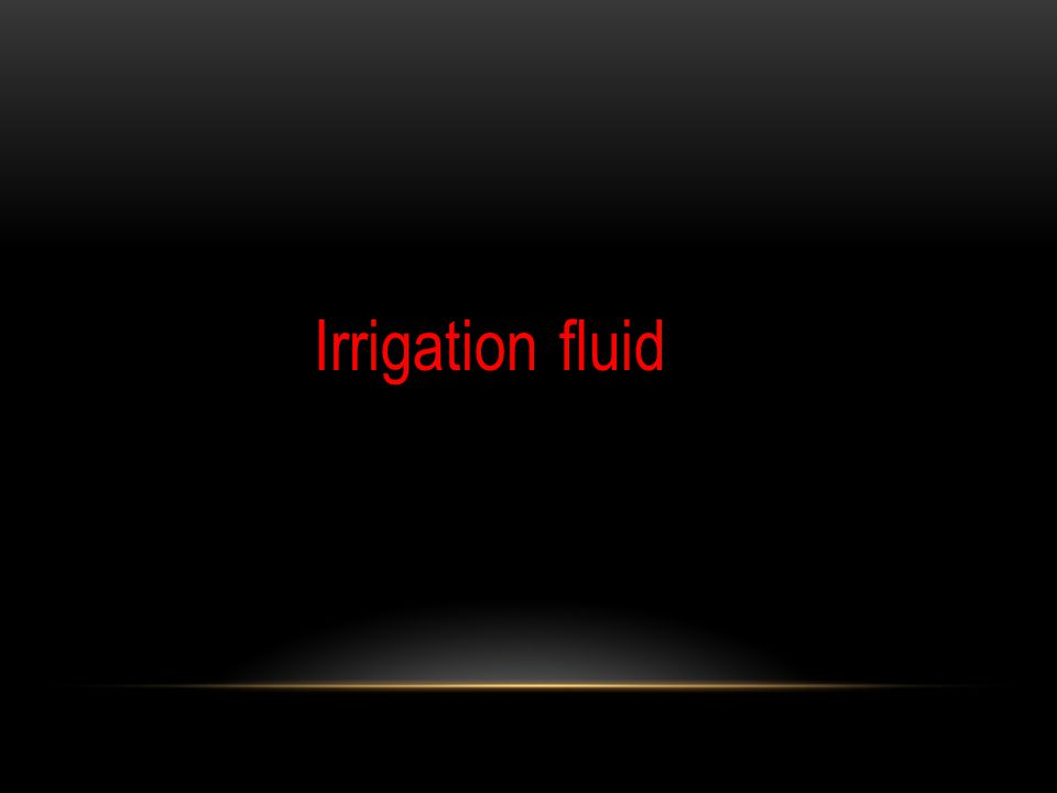 Irrigation fluid