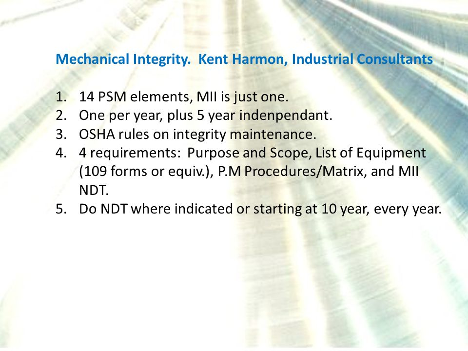 Mechanical Integrity. Kent Harmon, Industrial Consultants 1.14 PSM elements, MII is just one.