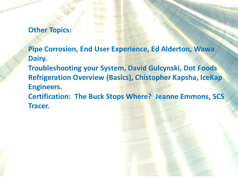 Other Topics: Pipe Corrosion, End User Experience, Ed Alderton, Wawa Dairy.