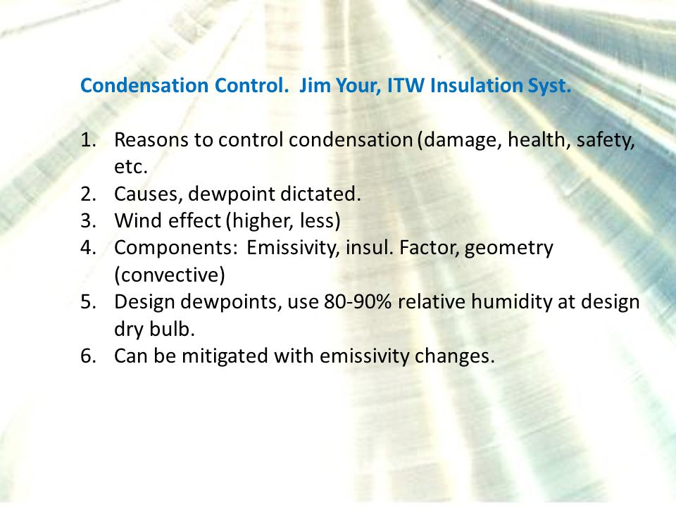 Condensation Control. Jim Your, ITW Insulation Syst.