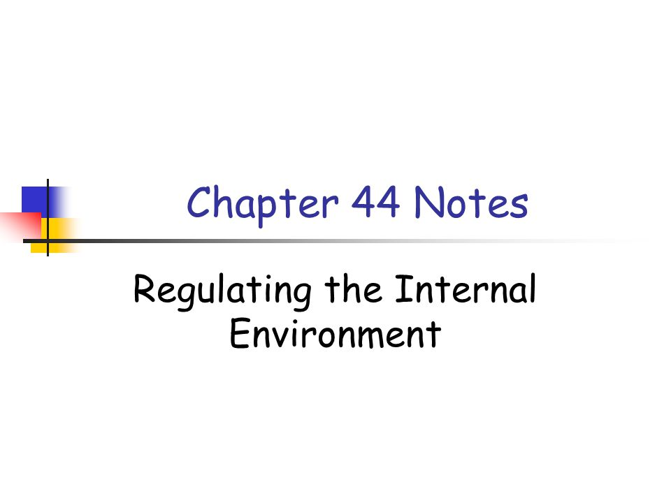 Chapter 44 Notes Regulating the Internal Environment