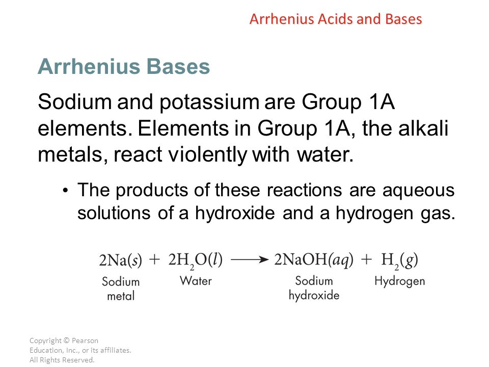 Copyright © Pearson Education, Inc., or its affiliates. All Rights Reserved. Sodium and potassium are Group 1A elements. Elements in Group 1A, the alk