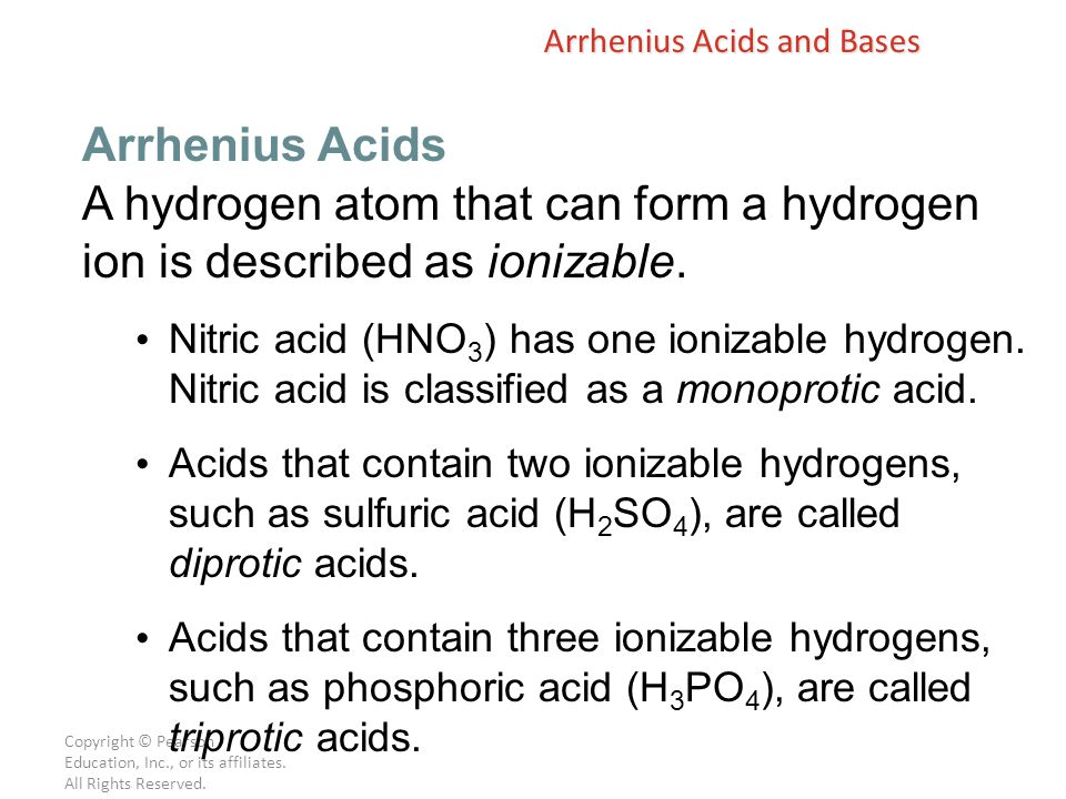 Copyright © Pearson Education, Inc., or its affiliates. All Rights Reserved. A hydrogen atom that can form a hydrogen ion is described as ionizable. N