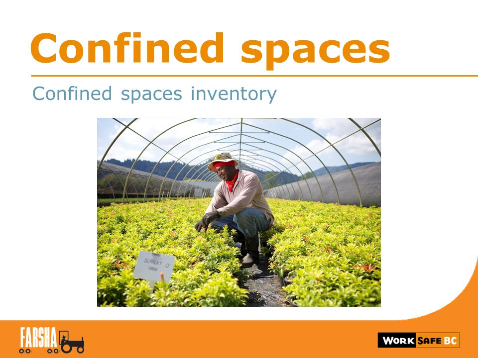 The Inventory Description of the confined space Location Openings (location, size, shape) Contents of the space Hazards Equipment in the space Function or use of the space Any confined spaces nearby External surroundings Security Entry required (yes / no) 2
