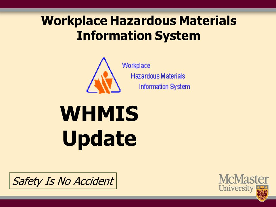 Workplace Hazardous Materials Information System WHMIS Update Safety Is No Accident