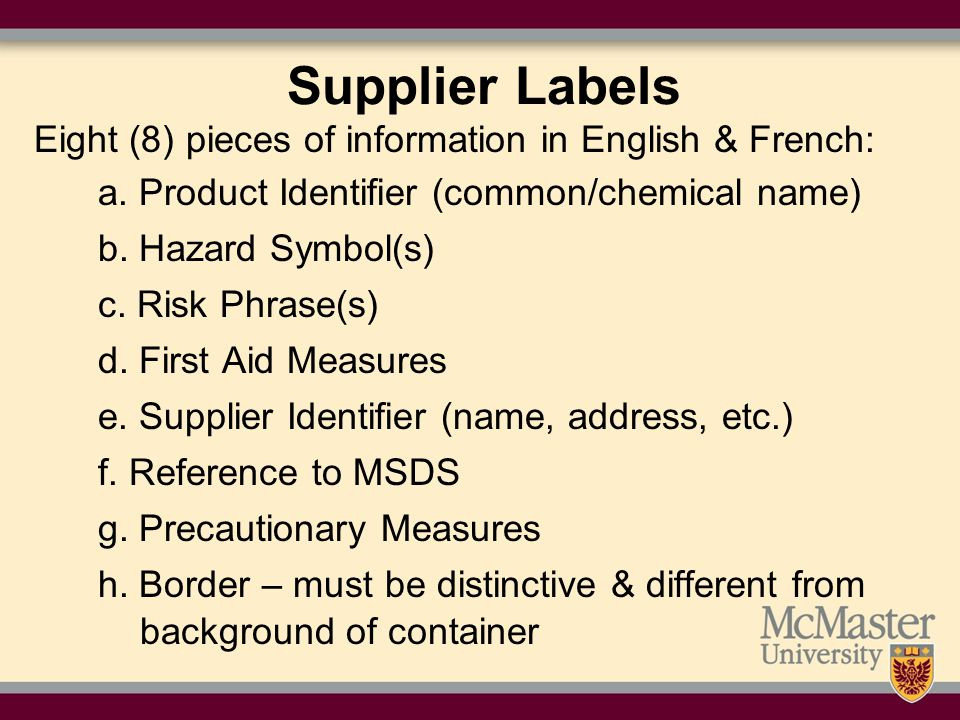 Supplier Labels Eight (8) pieces of information in English & French: a.