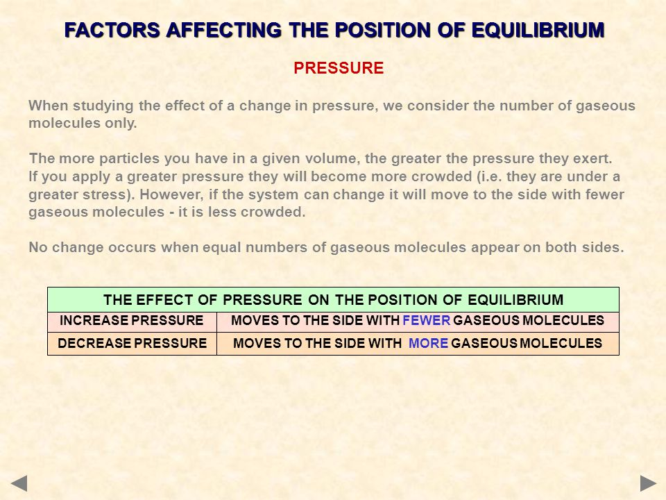 PRESSURE When studying the effect of a change in pressure, we consider the number of gaseous molecules only.