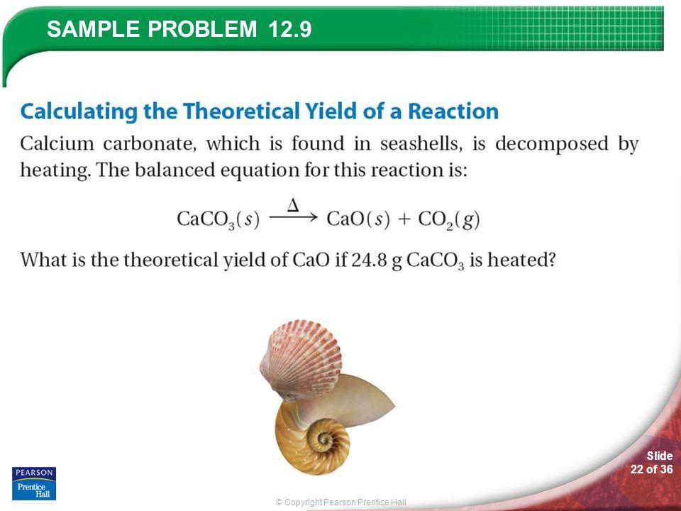 © Copyright Pearson Prentice Hall SAMPLE PROBLEM Slide 22 of 36 12.9