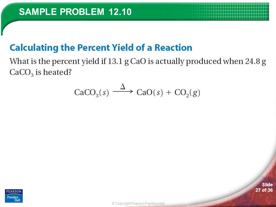 © Copyright Pearson Prentice Hall SAMPLE PROBLEM Slide 27 of 36 12.10