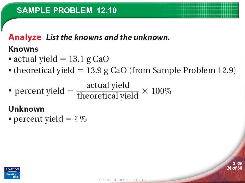 © Copyright Pearson Prentice Hall SAMPLE PROBLEM Slide 28 of 36 12.10