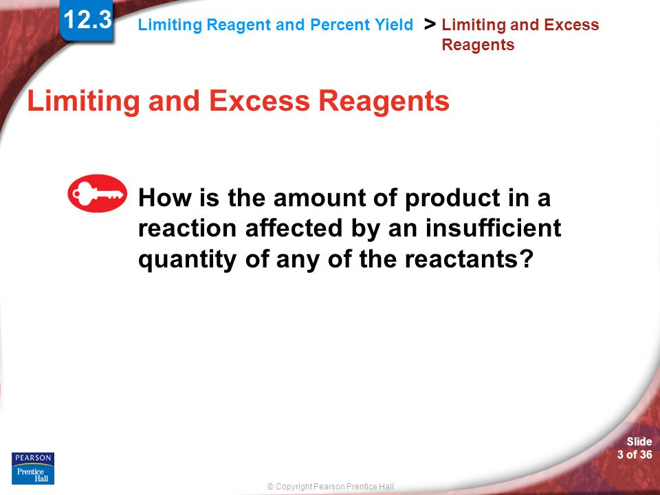 © Copyright Pearson Prentice Hall SAMPLE PROBLEM Slide 24 of 36 12.9
