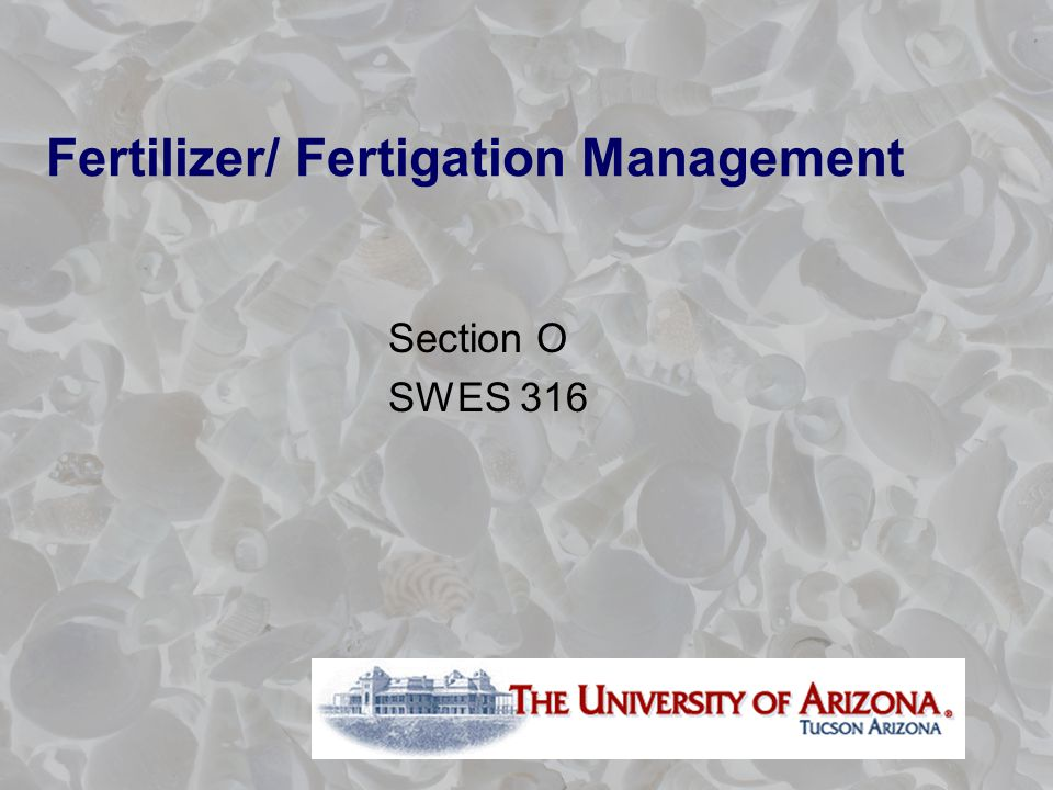 Fertilizer/ Fertigation Management Section O SWES 316
