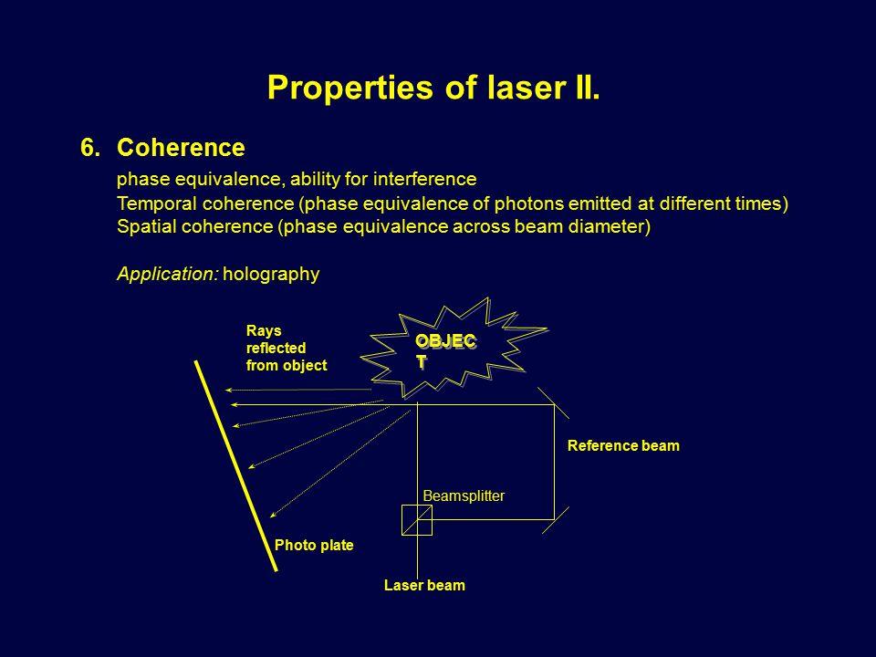 Properties of laser II. 6.