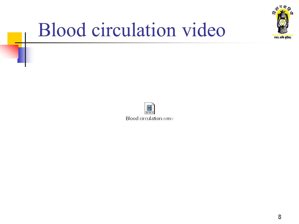 7 Blood circulation This is the process of supply of blood to all the limbs of the body and its return to the heart.