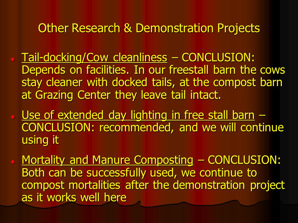 Other Research & Demonstration Projects Tail-docking/Cow cleanliness – CONCLUSION: Depends on facilities.