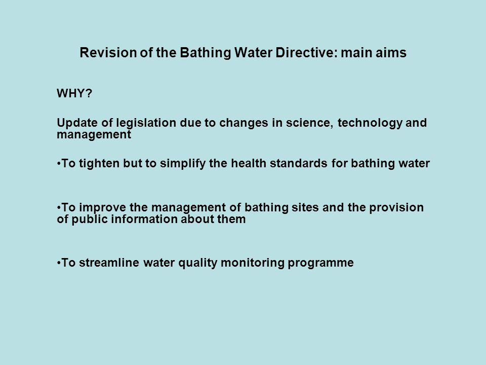 Revision of the Bathing Water Directive: main aims WHY.