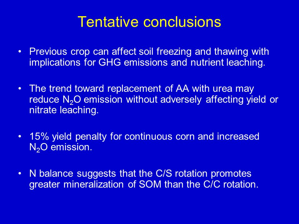 Tentative conclusions Previous crop can affect soil freezing and thawing with implications for GHG emissions and nutrient leaching. The trend toward r
