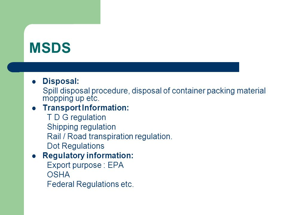 MSDS Disposal: Spill disposal procedure, disposal of container packing material mopping up etc.