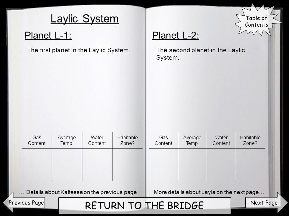 Next Page RETURN TO THE BRIDGE Planet L-1:Planet L-2: Previous Page The first planet in the Laylic System.The second planet in the Laylic System. More