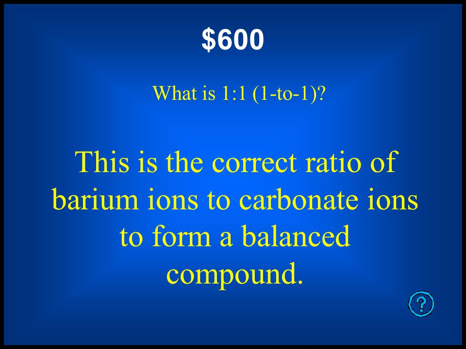 $400 What is the charge on the polyatomic ion.