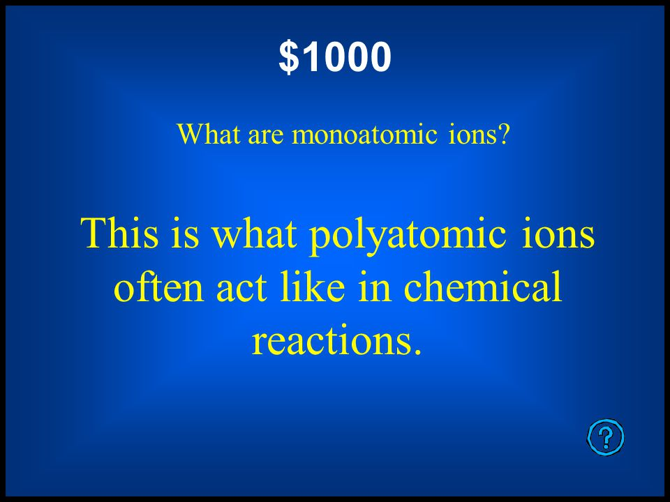 $800 What is the charge on the polyatomic ion.