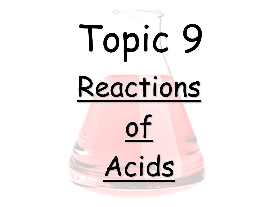 Topic 9 ReactionsofAcids