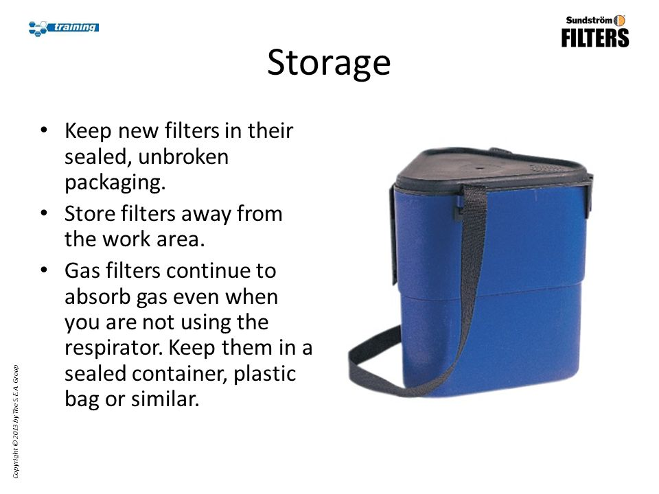 Storage Keep new filters in their sealed, unbroken packaging.