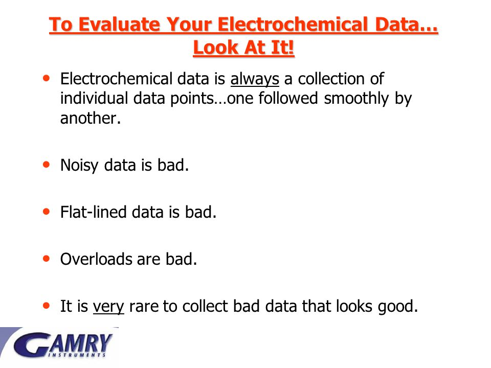 To Evaluate Your Electrochemical Data… Look At It.