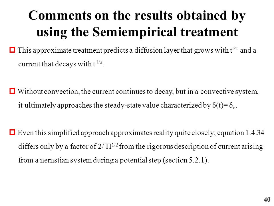 Comments on the results obtained by using the Semiempirical treatment 40  This approximate treatment predicts a diffusion layer that grows with t l/2
