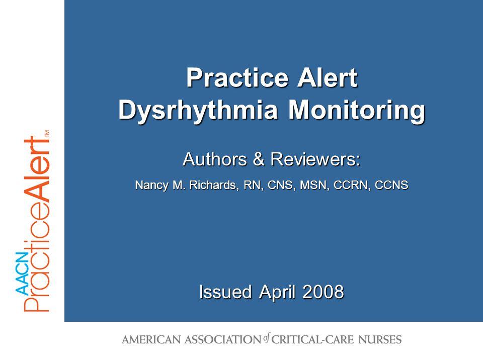 Practice Alert - Dysrhythmia Monitoring 2 Lecture Content  Skin Preparation  Lead Placement  Ventricular Dysrhythmias  QT Intervals