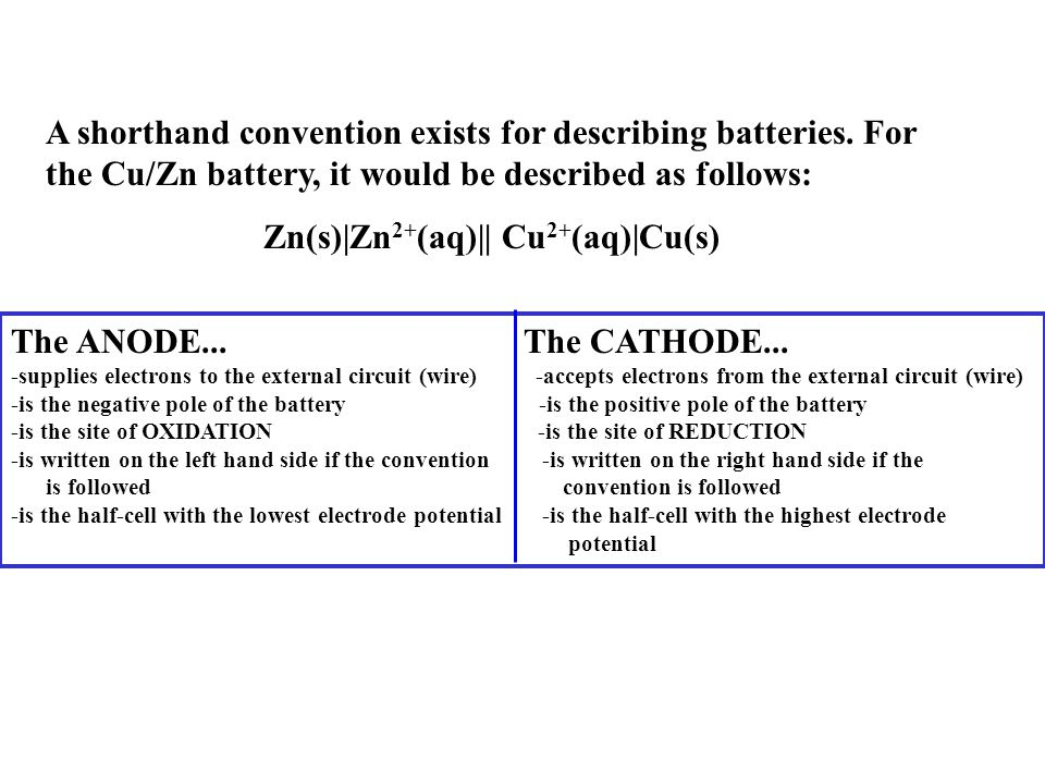 A shorthand convention exists for describing batteries.