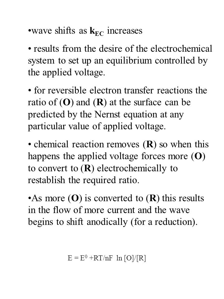 wave shifts as k EC increases results from the desire of the electrochemical system to set up an equilibrium controlled by the applied voltage. for re
