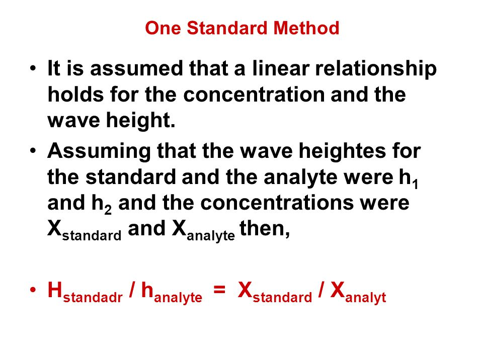 One Standard Method It is assumed that a linear relationship holds for the concentration and the wave height. Assuming that the wave heightes for the