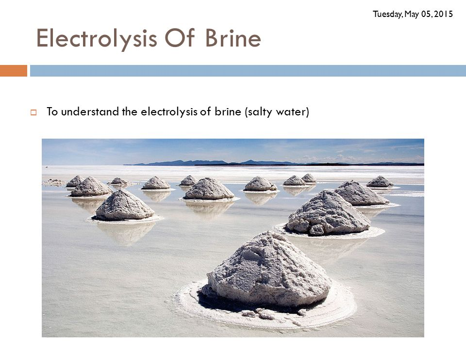 Brine  Hydrogen ions gain electrons (reduction) to form hydrogen atoms – the hydrogen atoms combine to form molecules of hydrogen gas  Chloride ions lose electrons (oxidation) to form chlorine atoms – the chlorine atoms combine to form molecules of chlorine gas 2NaCl + 2H 2 O → 2Na+ + 2OH - + Cl 2 + H 2