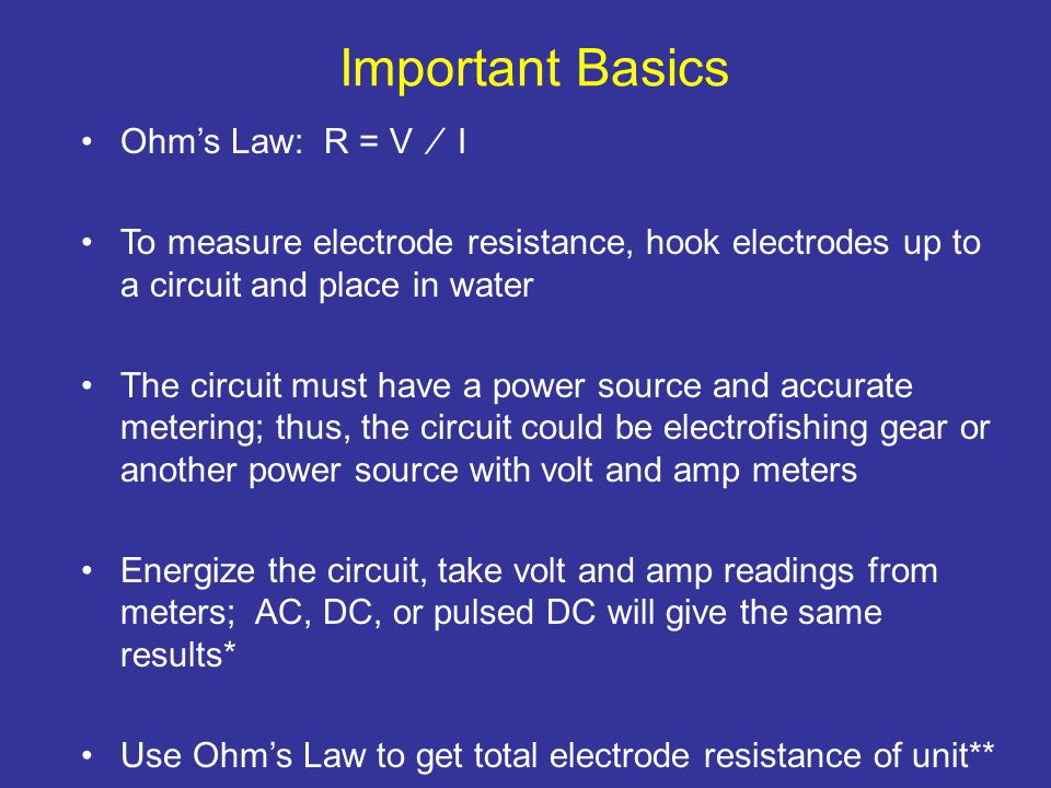 Important Basics The larger the surface area of the electrode, the lower the resistance; this allows more room for charge carriers to leave and for greater current flow; Ohm's Law shows this: resistance is inversely proportional to current EF gear with larger electrodes will have a greater amp and power demand as shown by:I = V ∕ R and P = I 2 x R