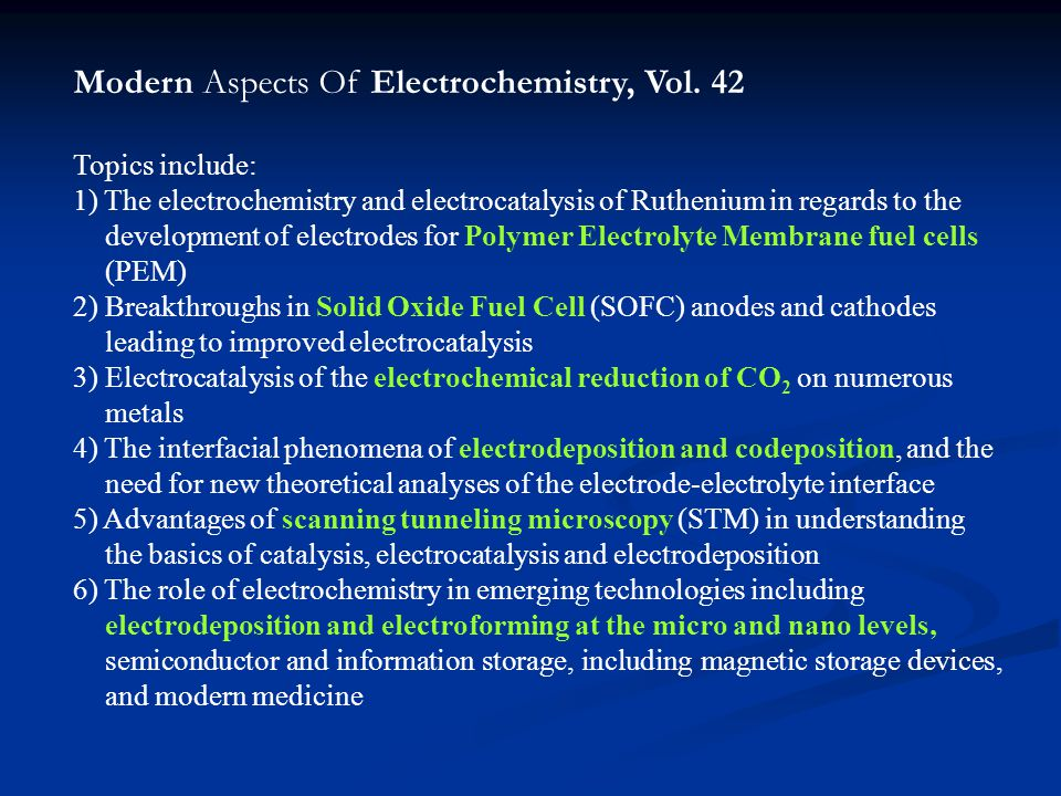 Modern Aspects Of Electrochemistry, Vol. 42 Topics include: 1) The electrochemistry and electrocatalysis of Ruthenium in regards to the development of