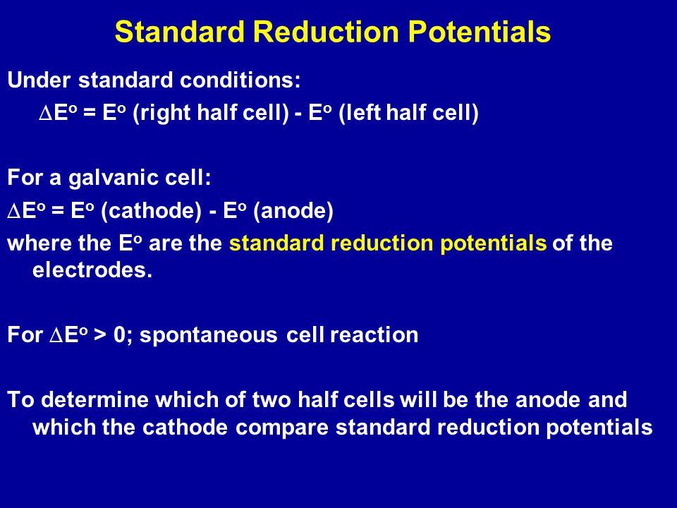 At 25.00 o C (298.15 K), R T / F = 0.025693 V  E =  E o - (0.025693 / n ) ln Q The reduction potential of a non-standard half cell is: E = E o - (RT/ n hc F ) ln Q hc For Zn 2+ (aq) + 2 e - -> Zn(s) E = E o - (RT/ 2 F ) ln (1 / [Zn 2+ (aq)]