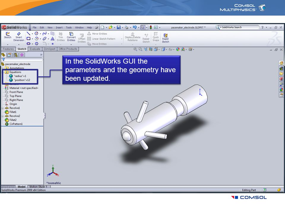 In the SolidWorks GUI the parameters and the geometry have been updated.