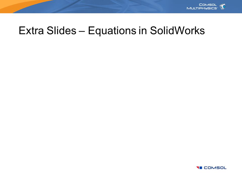 Extra Slides – Equations in SolidWorks