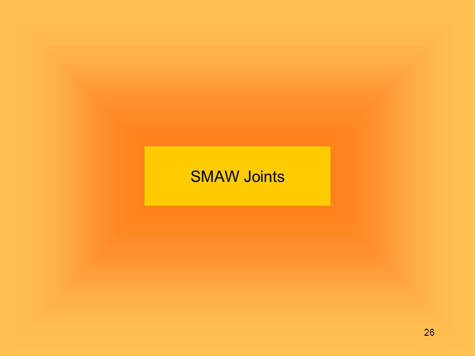 26 SMAW Joints